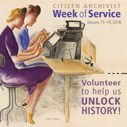 Citizen Archivist Week of Service: January 15-19, 2018. Volunteer to help us Unlock History!